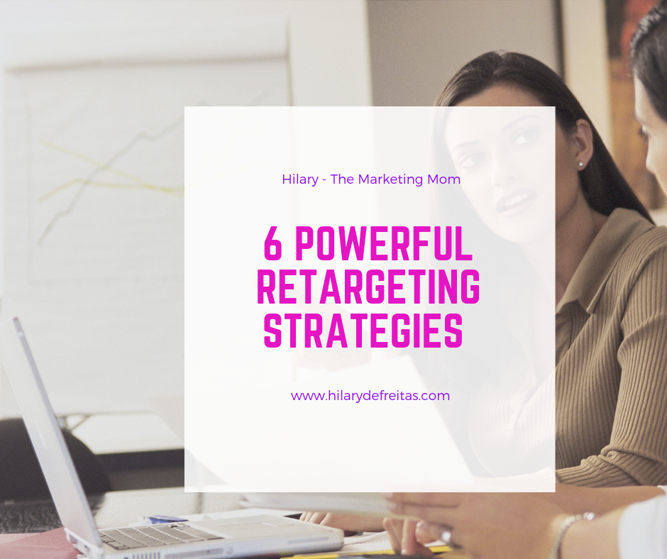 6 Powerful Retargeting Strategies to Improve Your Facebook Ads