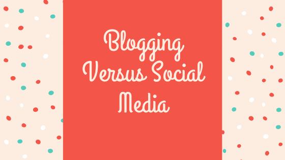 Blogging Versus Social Media