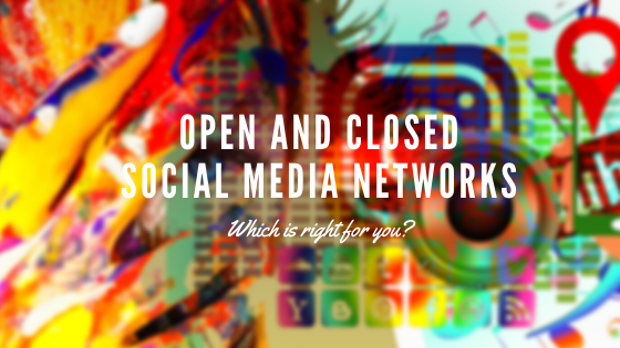 Open and Closed Social Media Networks