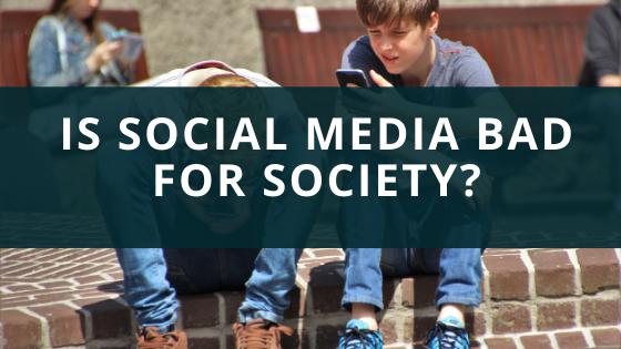 Is Social Media Bad for Society?