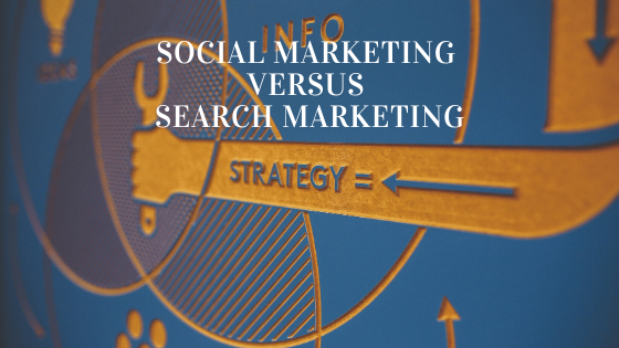 Search Marketing Versus Social Marketing
