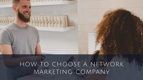 How to Choose a Network Marketing Company
