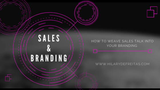 How to Weave Your Sales Pitch into Your Branding Campaign