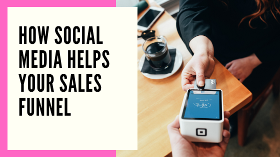 How Social Media Helps Your Sales Funnel