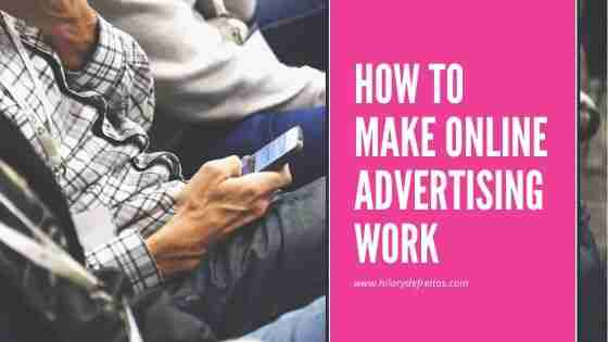 How to Make Online Advertising Work
