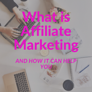 What is Affiliate Marketing and How You Benefit