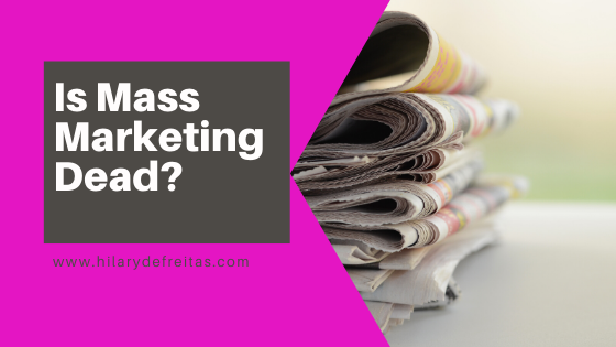 Is Mass Marketing Dead?