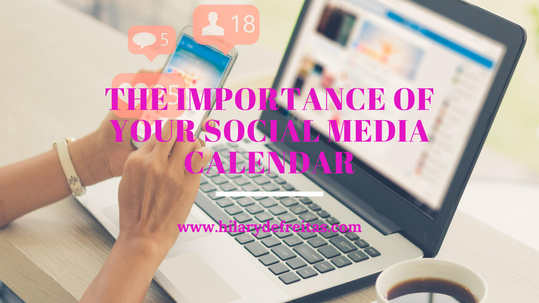 The Importance of Creating a Social Media Calendar