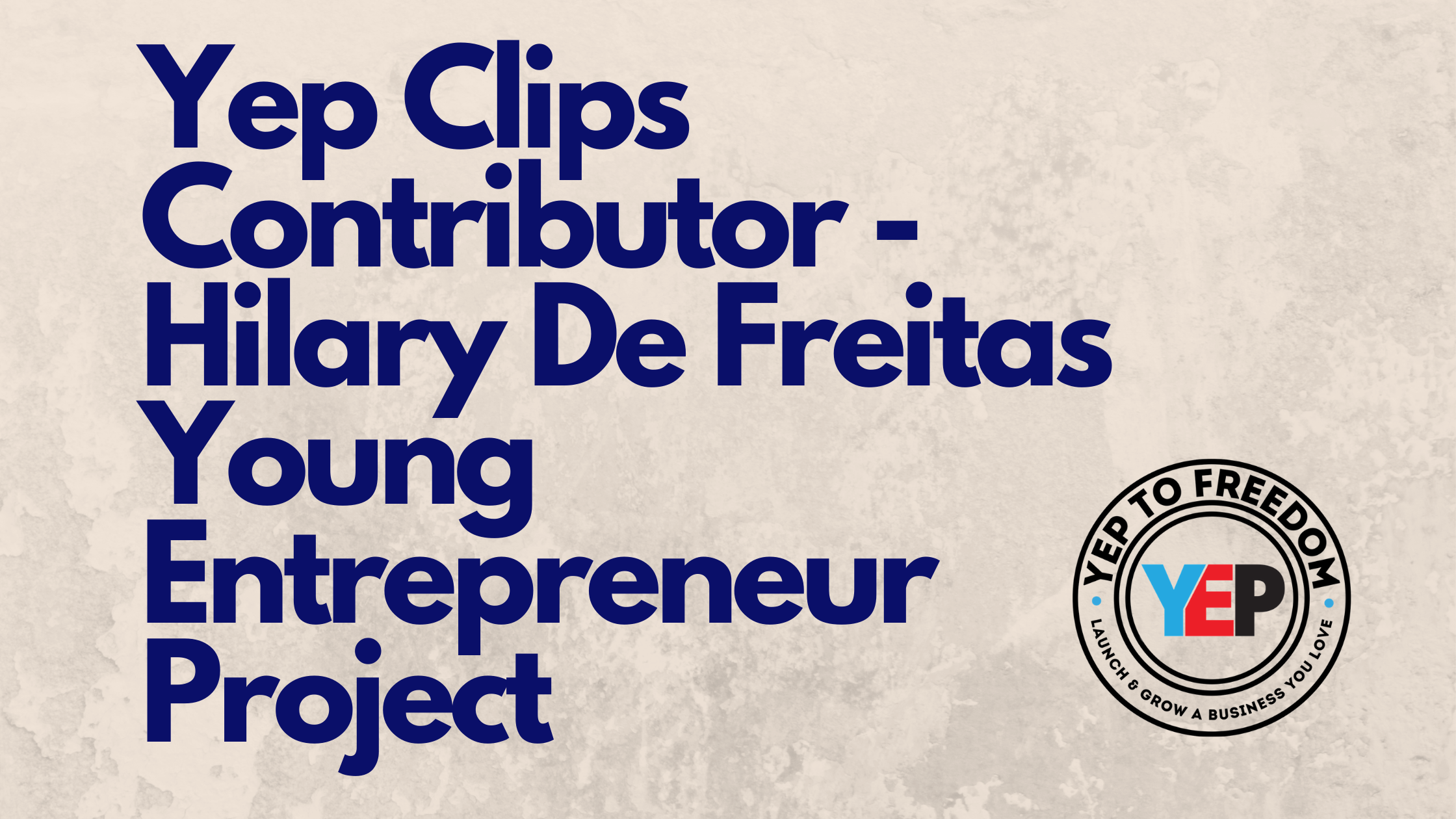YEP Clips Contributor Hilary De Freitas: Young Entrepreneur Project